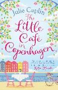 Cover-Bild zu Caplin, Julie: Little Cafe in Copenhagen: Fall in love and escape the winter blues with this wonderfully heartwarming and feelgood novel (Romantic Escapes, Book 1) (eBook)