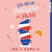 Cover-Bild zu Caplin, Julie: Die kleine Patisserie in Paris (Audio Download)