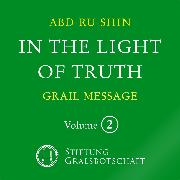 Cover-Bild zu In the Light of Truth - The Grail Message (Audio Download) von Abd-ru-shin