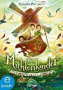 Cover-Bild zu Michaelis, Antonia: Die Mühlenkinder (eBook)