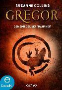 Cover-Bild zu Collins, Suzanne: Gregor und der Spiegel der Wahrheit (eBook)