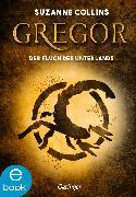 Cover-Bild zu Collins, Suzanne: Gregor und der Fluch des Unterlandes (eBook)