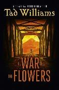 Cover-Bild zu The War of the Flowers (eBook) von Williams, Tad