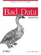 Cover-Bild zu McCallum, Q. Ethan: Bad Data Handbook: Cleaning Up the Data So You Can Get Back to Work