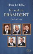 Cover-Bild zu Le Tellier, Hervé: Ich und der Präsident