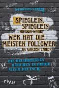 Cover-Bild zu Spieglein, Spieglein an der Wand, wer hat die meisten Follower im ganzen Land?