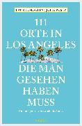 Cover-Bild zu 111 Orte in Los Angeles, die man gesehen haben muss (eBook) von Posey, Julia