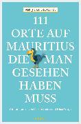 Cover-Bild zu 111 Orte auf Mauritius, die man gesehen haben muss (eBook) von Allroggen, Antje