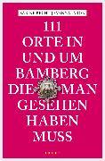 Cover-Bild zu 111 Orte in und um Bamberg, die man gesehen haben muss (eBook) von Talaron, Sven