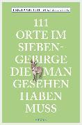 Cover-Bild zu 111 Orte im Siebengebirge, die man gesehen haben muss (eBook) von Klein, Michael