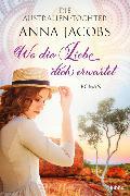 Cover-Bild zu Jacobs, Anna: Die Australien-Töchter - Wo die Liebe dich erwartet