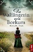 Cover-Bild zu Schirdewan, Claudia: Die Walfängerin von Borkum (eBook)