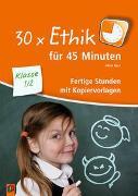 Cover-Bild zu 30 x Ethik für 45 Minuten - Klasse 1/2 von Kurt, Aline
