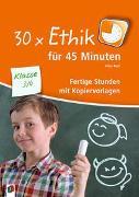 Cover-Bild zu 30x Ethik für 45 Minuten - Klasse 3/4 von Kurt, Aline