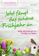 Cover-Bild zu Kunterbunte Ideenkiste für die Seniorenbetreuung: Jetzt fängt das schöne Frühjahr an ? von Kurt, Aline