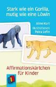 Cover-Bild zu Stark wie ein Gorilla, mutig wie eine Löwin - Affirmationskärtchen für Kinder von Aline Kurt