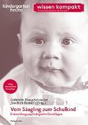 Cover-Bild zu Vom Säugling zum Schulkind - Entwicklungspsychologische Grundlagen von Haug-Schnabel, Gabriele (Hrsg.)