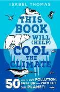 Cover-Bild zu This Book Will (Help) Cool the Climate (eBook) von Thomas, Isabel
