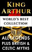 Cover-Bild zu King Arthur and The Knights Of The Round Table - World's Best Collection (eBook) von Ebbutt, Maud Isabel