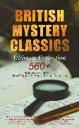 Cover-Bild zu BRITISH MYSTERY CLASSICS - Ultimate Collection: 560+ Detective Novels, Thrillers & True Crime Stories (eBook) von Doyle, Arthur Conan
