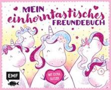 Cover-Bild zu Mein einhorntastisches Freundebuch (Einhorn Freundebuch)
