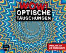 Cover-Bild zu WOW! - Optische Täuschungen