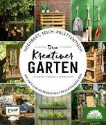 Cover-Bild zu Hochbeet, Teich, Palettentisch - Projekte zum Selbermachen für Garten & Balkon von Die Stadtgärtner