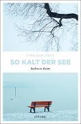 Cover-Bild zu Schlegel, Tina: So kalt der See