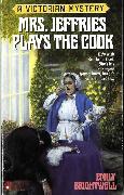Cover-Bild zu Mrs. Jeffries Plays the Cook (eBook) von Brightwell, Emily