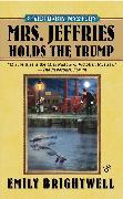 Cover-Bild zu Mrs. Jeffries Holds the Trump (eBook) von Brightwell, Emily