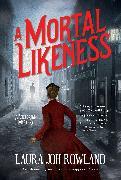 Cover-Bild zu A Mortal Likeness von Rowland, Laura Joh