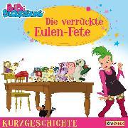 Cover-Bild zu Bornstädt, Matthias von: Bibi Blocksberg - Kurzgeschichte - Die verrückte Eulen-Fete (Audio Download)