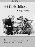 Cover-Bild zu Mößmer, Albert: 64 Fehlschlüsse in Argumenten (eBook)