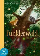 Cover-Bild zu Taschinski, Stefanie: Funklerwald (eBook)