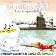 Cover-Bild zu Chliine Isbär - Lars, bring eus hei! von Beer, Hans de