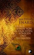 Cover-Bild zu Enard, Mathias: Erzähl ihnen von Schlachten, Königen und Elefanten