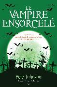 Cover-Bild zu Pete Johnson, Johnson: Le vampire ensorcele (eBook)