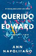Cover-Bild zu Napolitano, Ann: Querido Edward (Un lugar en el cielo) / Dear Edward