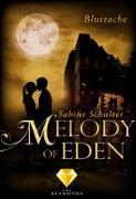 Cover-Bild zu Schulter, Sabine: Melody of Eden 3: Blutrache (eBook)