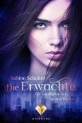 Cover-Bild zu Schulter, Sabine: Die Erwachte (Die Geschichte von Sin und Miriam 1) (eBook)