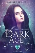 Cover-Bild zu Schulter, Sabine: Dark Age 2: Hoffnung (eBook)