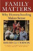 Cover-Bild zu Family Matters: Why Homeschooling Makes Sense von Guterson, David