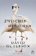 Cover-Bild zu Zwischen Menschen (eBook) von Guterson, David