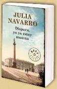 Cover-Bild zu Dispara, yo ya estoy muerto von Navarro, Julia