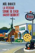 Cover-Bild zu La verdad sobre el caso Harry Quebert / The Truth About the Harry Quebert Affair von Dicker, Joel