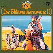 Cover-Bild zu Karl May, Grüne Serie, Folge 27: Die Sklavenkarawane II (Audio Download) von May, Karl