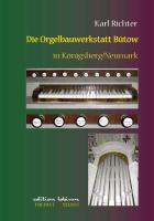 Cover-Bild zu Die Orgelbauwerkstatt Bütow in Königsberg/Nm (eBook) von Richter, Karl