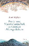 Cover-Bild zu Poesie und Naturwissenschaft in Goethes Altersgedichten (eBook) von Richter, Karl
