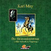 Cover-Bild zu Karl May, Die Sklavenkarawane I - In Sklavenfesseln (Audio Download) von May, Karl