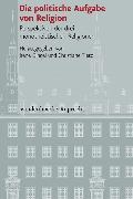 Cover-Bild zu Die politische Aufgabe von Religion (eBook) von Dingel, Irene (Hrsg.)